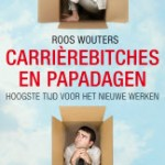 Carrierebitches en papadagen van Roos Wouters