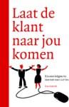 Win het boek 'Laat de klant naar jou komen' (5x) via Het Nieuwe Werken Blog